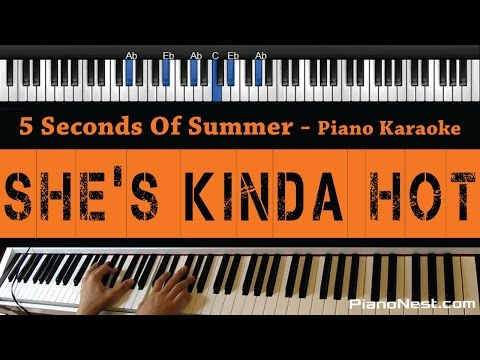 5 Seconds Of Summer - She's Kinda Hot - Piano Karaoke / Sing Along / Cover With Lyrics