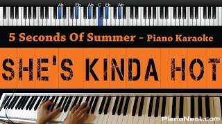 5 Seconds Of Summer - She's Kinda Hot - Piano Karaoke / Sing Along / Cover with Lyrics Mp3