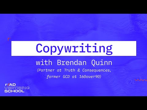 Introduction to Copywriting in Ad Agencies with Brendan Quinn -- r/Advertising School #109