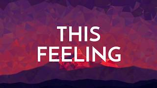 The Chainsmokers - This Feeling ft Kelsea Ballerini (Lyrics)