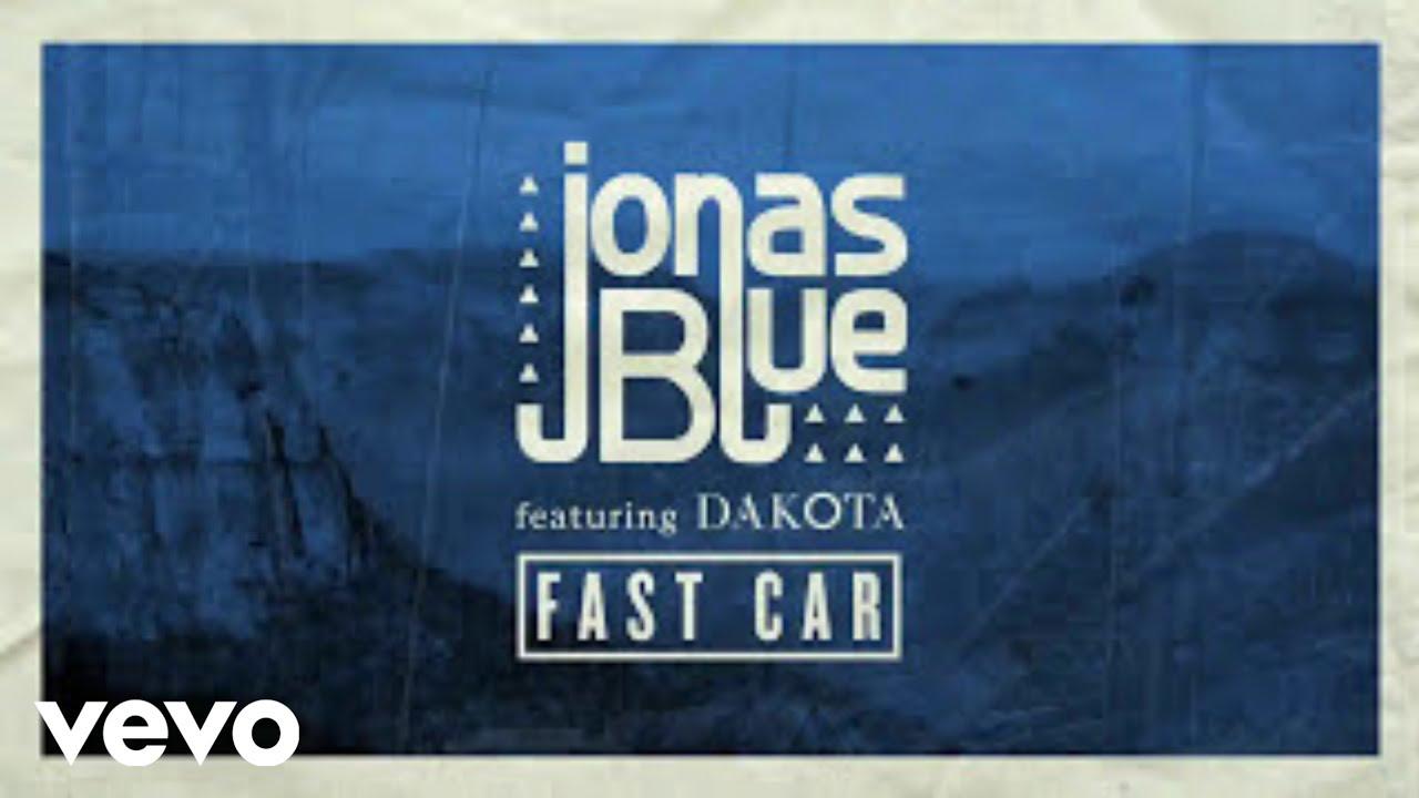 jonas blue fast car feat dakota with download link