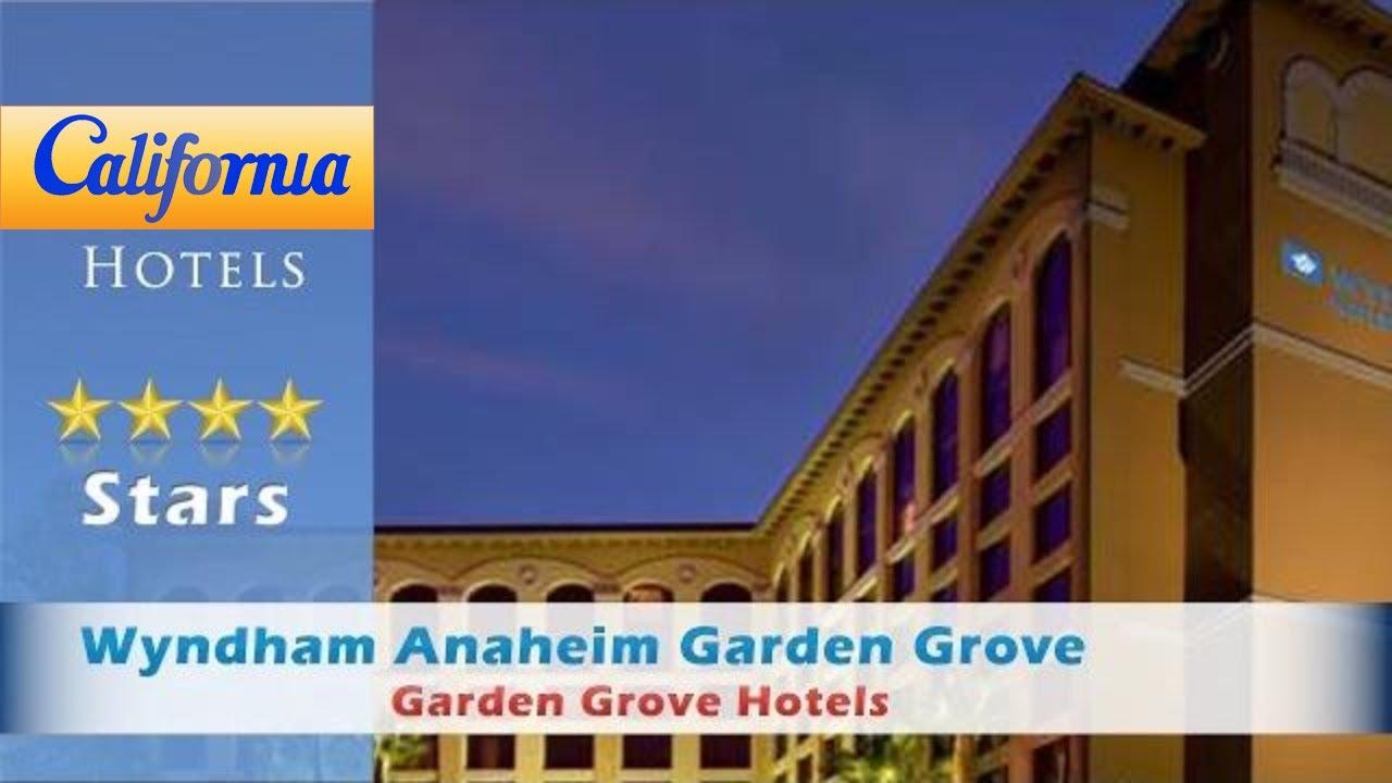 Wyndham Anaheim Garden Grove Garden Grove Hotels California Youtube