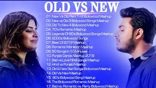 Old VS New Bollywood Mashup Songs  90s Bollywood Songs Mashup  Romantic HINDI Mashup songs 2019