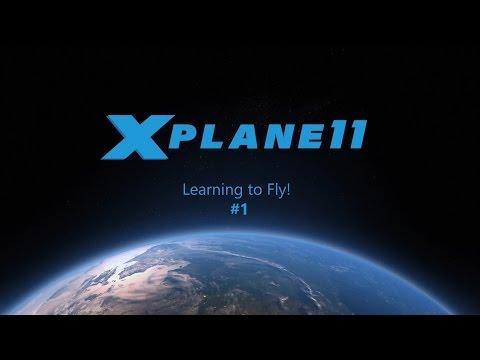 X-Plane 11 - Learning To Fly - Episode 1 Basic Flight