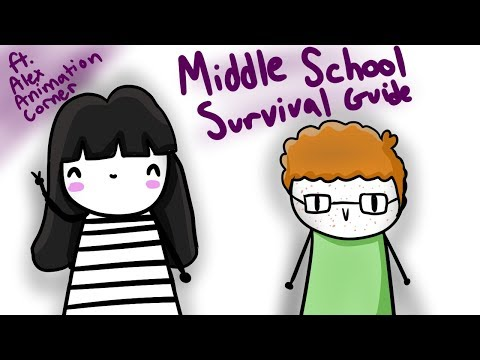 Middle School Survival Guide (ft. Alex Animation Corner)