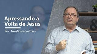 Apressando a Volta de Jesus | Meditando nas Promessas | IPP TV