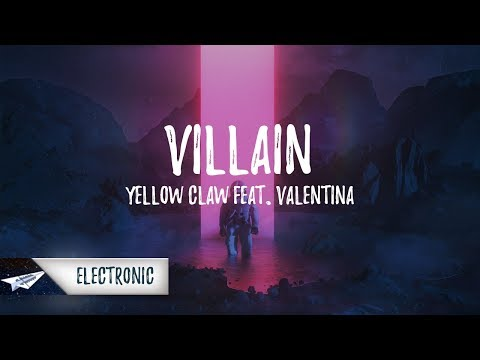 Yellow Claw - Villain (Lyrics / Lyric Video) feat. Valentina