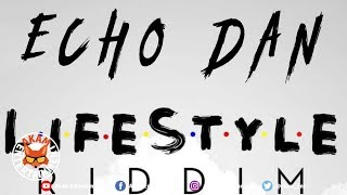 Echo Dan - Whine Up Yuh Body [Lifestyle Riddim] May 2019