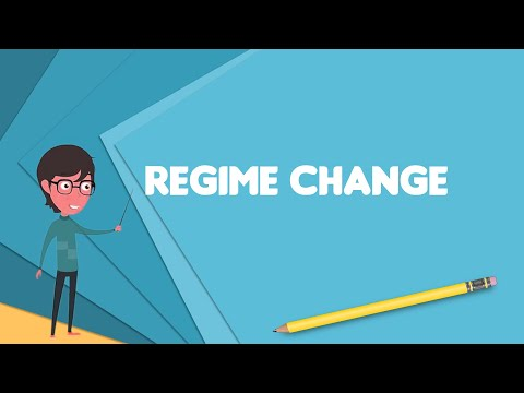 What is Regime change? Explain Regime change, Define Regime change, Meaning of Regime change