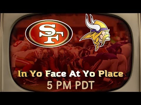 Ronbo Sports In Yo Face At Yo Place Watching The Game! 49ers VS Vikings 2017