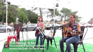 You Belong to Me / Steve Martin cover by Mother-Daughter Duo featuring Clara Rose