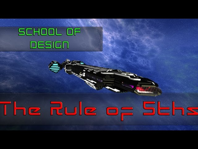 Starmade - School of Design Extra: Rule of 5ths