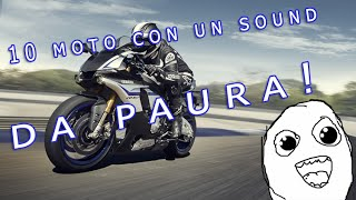10 MOTO CON UN SOUND DA PAURA!