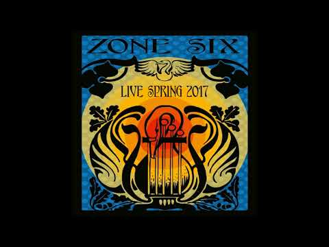 Zone Six - Live Spring (2017 - Full Album)