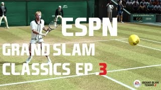 Grand Slam Tennis 2 - ESPN - Grand Slam Classics - Episode 3