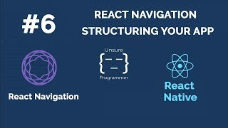 #6 React Navigation | Structuring Your App  | React Native | Expo