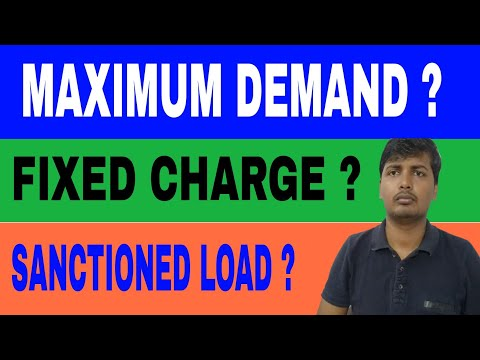 MAXIMUM DEMAND, SANCTIONED LOAD AND FIXED CHARGES FOR ELECTRICITY BILL