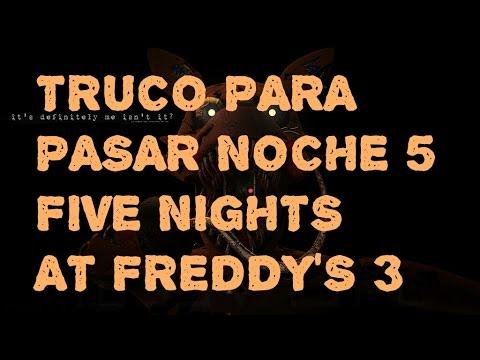 Truco para pasar la noche 5 de Five nights at freddy's 3