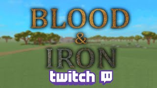 Blood & Iron ft. AbstractAlex, OKevinO and MasterOfTheElements [ Roblox Livestream ]