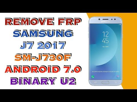 FRP J730F U2 / SAMSUNG J7 2017 SM-J730F ANDROID 7 0 REV U2 - hmong video