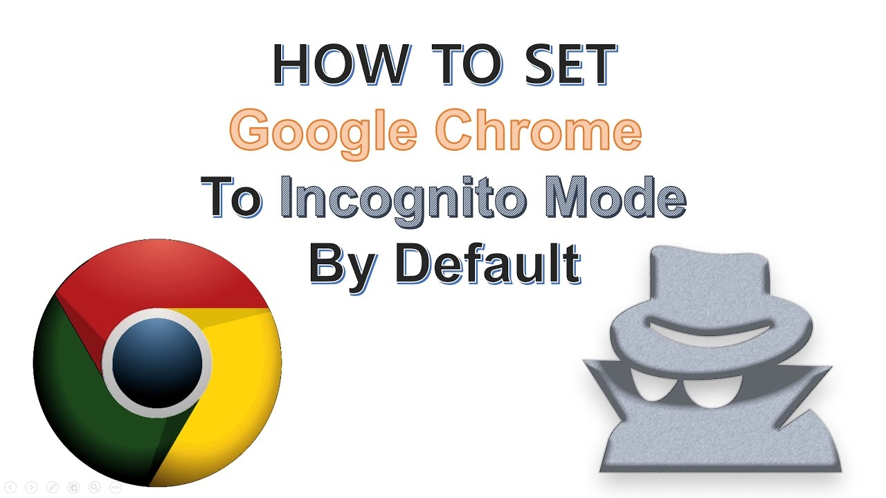 How To Make Incognito Mode the Default Browsing Mode In Chrome 1