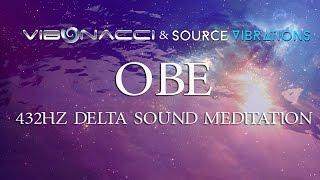 Vibonacci & Source Vibrations (OBE)   432Hz Delta Sound Meditation