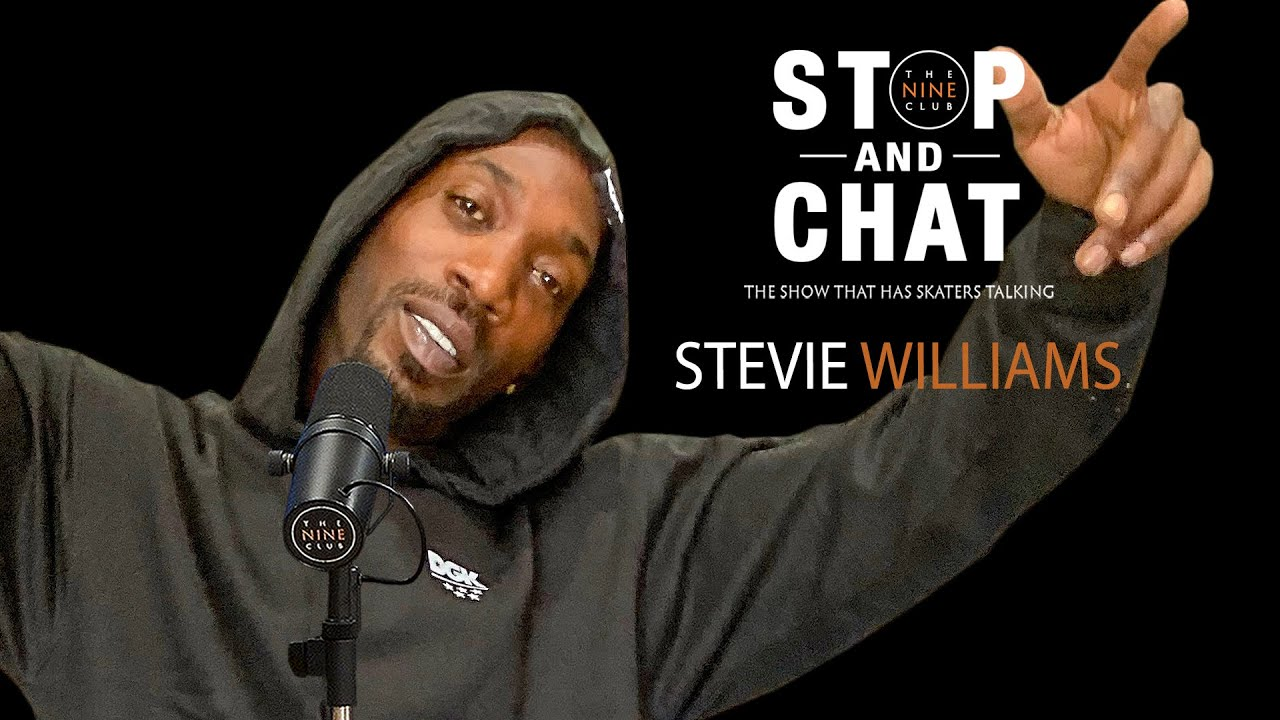 Stevie Williams - Stop And Chat | The Nine Club With Chris Roberts