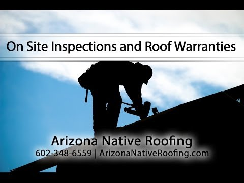 On Site Inspections and Roof Warranties By Arizona Native Roofing