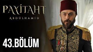 Payitaht Abdülhamid 43. Bölüm HD
