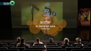 On Dit Cap de Chanter sur Scène – Première partie