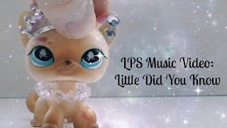LPS Music Video~Little Do You Know
