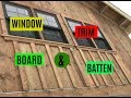 DIY Home Build: Window Trim, Board And Batten
