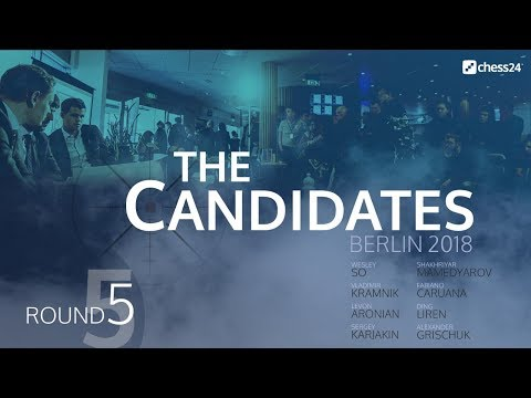 Round 5 - 2018 FIDE Berlin Candidates - Live Commentary