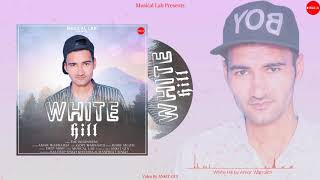 Latest Punjabi Song | White Hill | Amar Warraich | Roby Muzic | New Punjabi Song 2020