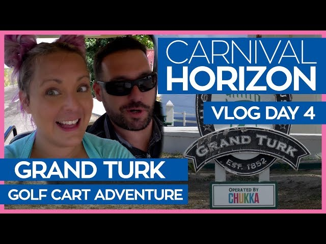 Grand Turk in a Golf Cart | Carnival Horizon Cruise Vlog Day 04