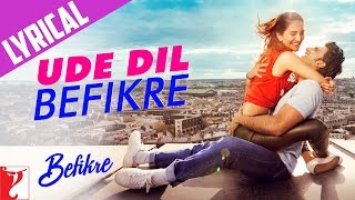 Lyrical: Ude Dil Befikre Song with Lyrics | Befikre | Ranveer Singh | Vaani Kapoor | Jaideep Sahni