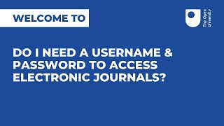 Do I need a username & password to access electronic journals?