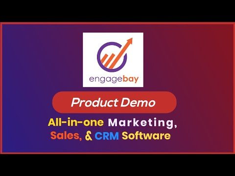 EngageBay Product Demo | All-in-one Marketing, Sales, Support CRM