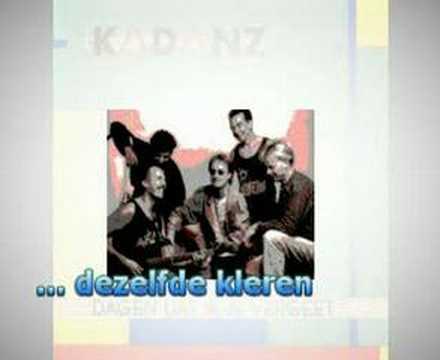 Kadanz  Dagen dat ik je vergeet karaoke