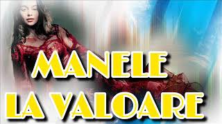 MANELE LA VALOARE 2019 MANELE DE SMECHEREALA