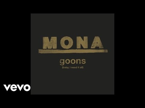 Mona - Goons (Baby, I Need It All) - (Audio)