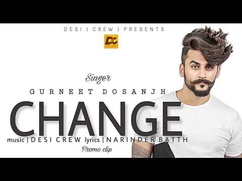 CHANGE || Gurneet Dosanjh || Desi Crew || Promo || Punjabi New  Song 2018
