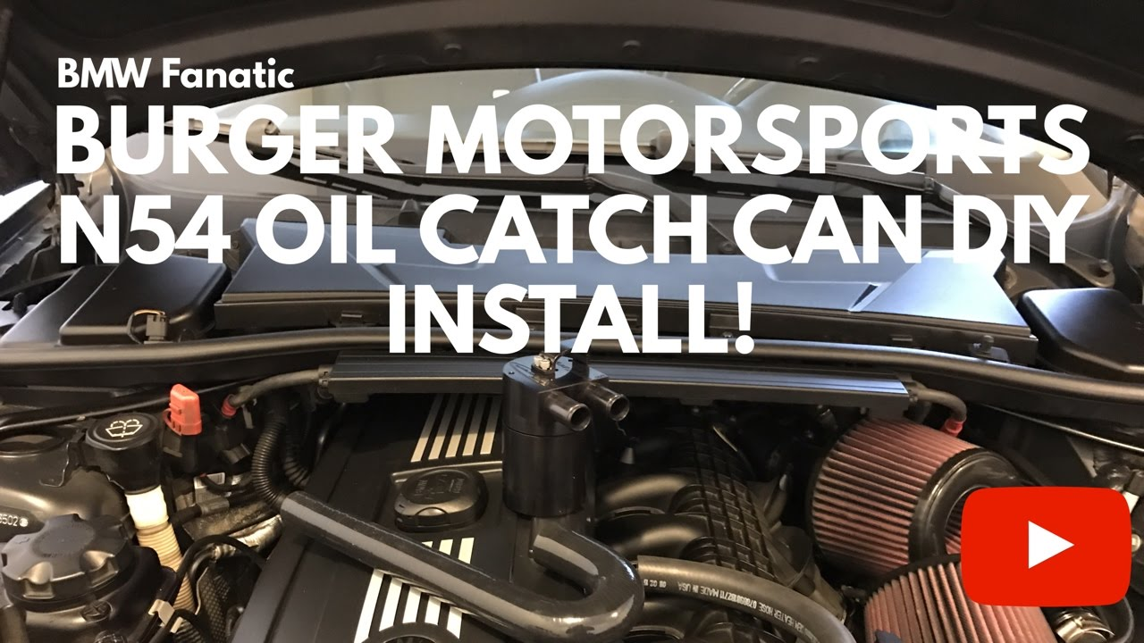 Burger motorsports n54 oil catch can pov diy install youtube pooptronica Choice Image