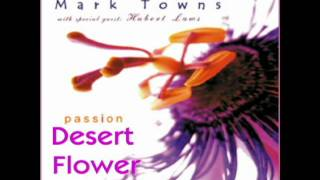 Desert Flower - Flamenco Fusion / Latin Jazz by Mark Towns Band w. Hubert Laws - flute