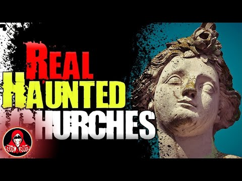 5 REAL Haunted Churches Ghost Stories - Darkness Prevails