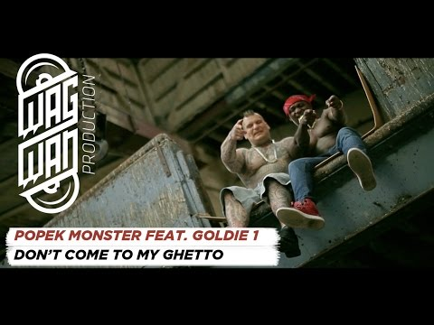 POPEK MONSTER FEAT. GOLDIE 1 - DON'T COME TO MY GHETTO