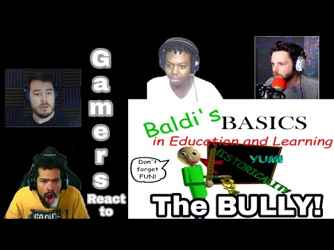Gamers React to Baldi Basics in Education and Learning The BULLY!