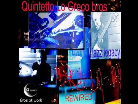 "Quintetto Lo Greco ""Jazz legacy Rewired"" GR 011/15 (Official Album)"