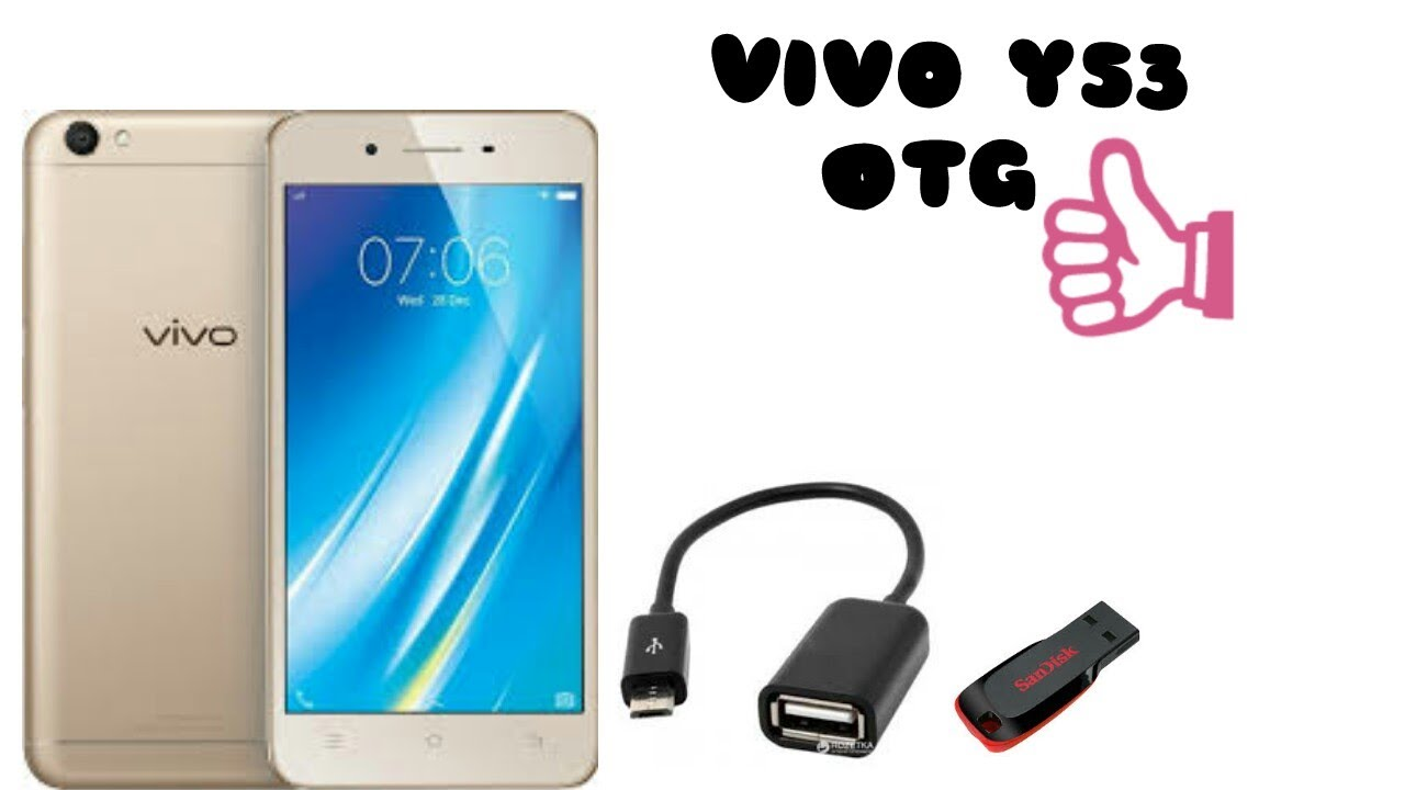 How to connect otg in vivo y53 and uses of of otg