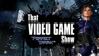 Perfect Dark | N64/XBLA | That Video Game Show